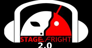 Stagefright_2.0