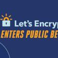 Depuis le 3 Décembre dernier, Let's Encrypt a officialisé une bêta publique pour obtenir gratuitement des certificats SSL / TLS...